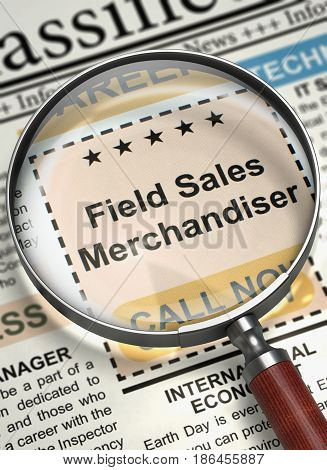 Field Sales Merchandiser - Job Vacancy in Newspaper. Field Sales Merchandiser - Close View Of A Classifieds Through Magnifier. Concept of Recruitment. Blurred Image with Selective focus. 3D.