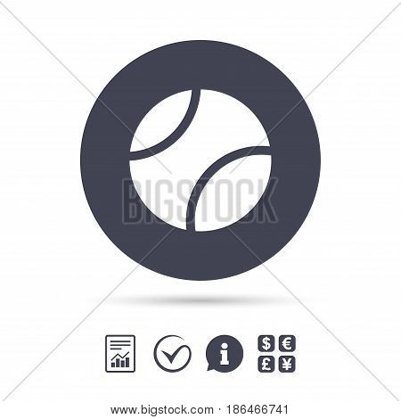 Tennis ball sign icon. Sport symbol. Report document, information and check tick icons. Currency exchange. Vector