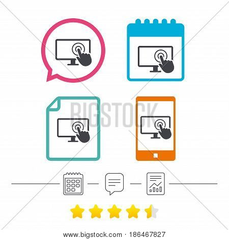 Touch screen monitor sign icon. Hand pointer symbol. Calendar, chat speech bubble and report linear icons. Star vote ranking. Vector