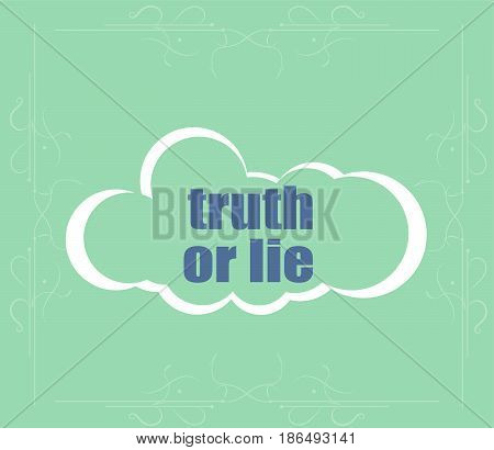 Truth Or Lie Text. Social Concept . Abstract Cloud Containing Words Related To Leadership