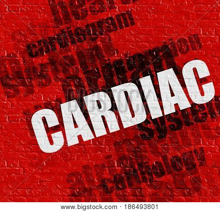 Healthcare concept: Red Brickwall with Cardiac on the it . Cardiac - on the Brickwall with Word Cloud Around .