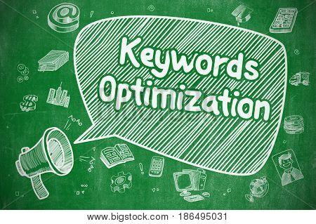 Business Concept. Bullhorn with Text Keywords Optimization. Hand Drawn Illustration on Green Chalkboard.