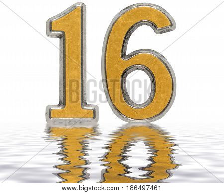Numeral 16, Sixteen, Reflected On The Water Surface, Isolated On White, 3D Render