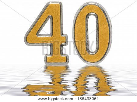 Numeral 40, Forty, Reflected On The Water Surface, Isolated On White, 3D Render