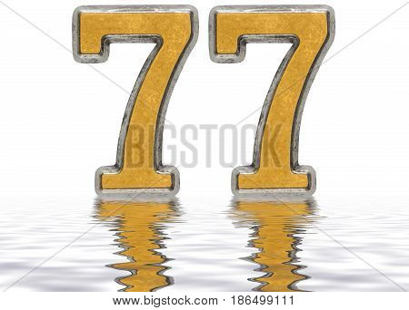 Numeral 77, Seventy Seven, Reflected On The Water Surface, Isolated On White, 3D Render