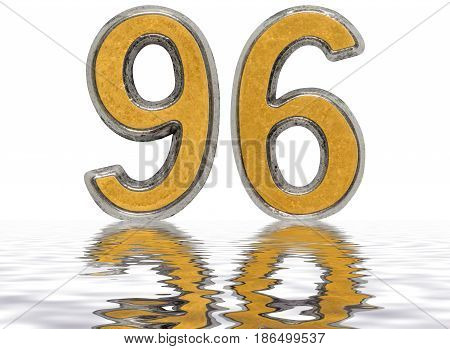Numeral 96, Ninety Six, Reflected On The Water Surface, Isolated On White, 3D Render