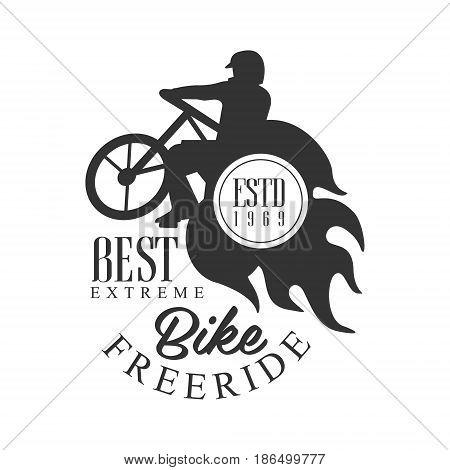 Bike freeride best extreme vintage label. Black and white vector Illustration for freeride club emblem