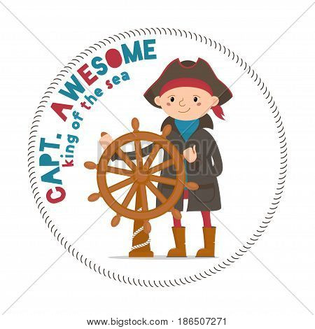 Captain Awesome, king of sea lettering, print with boy sailor, pirate holding steering wheel, cartoon vector illustration on white background. Kid, boy pirate, sailor in captain hat with ship wheel