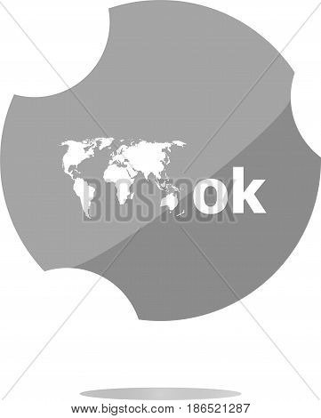 Ok Word With World Map On Sign Web Icon. Web Button