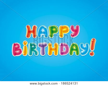 congratulations with the day of birth. Birthday greeting card on a blue background. Baloon text. vector.