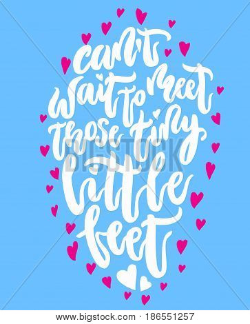 Can not wait to meet tiny little feet lettering. Family photography overlay. Baby photo album element. Hand drawn pink nursery design calligraphy isolated. Vector illustration stock vector.