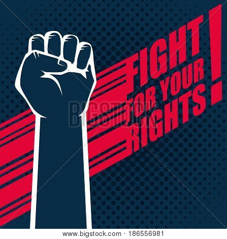 Hand drawn raised fist and fight for your rights sign over white background. Vector illustration.