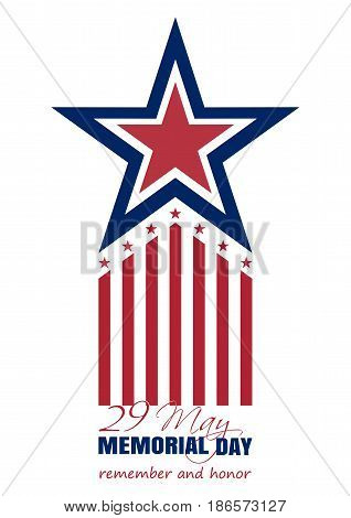 Memorial Day card 2017. 29 May. Remember and honor. Vector illustration isolated on white background