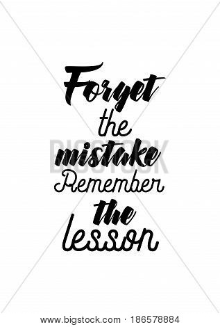 Handwritten lettering positive quote about love to valentines day. Forget the mistake. Remember the lesson.