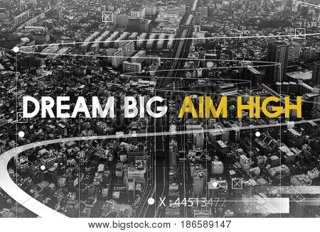 Dream Big Aim High Life Motivation Attitude Graphic Words