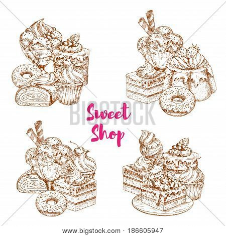Cake and ice cream dessert sketch set. Chocolate cake, cupcake and muffin with cream and berry, glazed donut, ice cream cone and sundae scoops, fruit pudding and swiss roll for sweet shop design