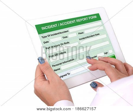 Doctor holding tablet computer in hand that show the report form of Incident or accident information on white background.