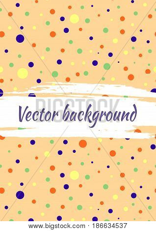 Vector Background With Dots, Brush Stroke. Creative Artistic Template For Card, Layout, Cover. Textu