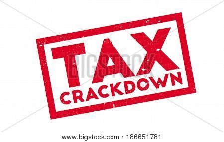 Tax Crackdown rubber stamp. Grunge design with dust scratches. Effects can be easily removed for a clean, crisp look. Color is easily changed.
