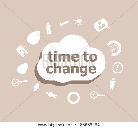 Text Time To Change. Time Concept . Icons Set For Cloud Computing For Web And App