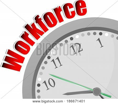 Text Workforce. Business Concept . Color Word And Modern Clock On White