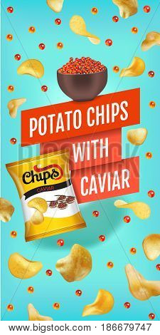 Potato chips ads. Vector realistic illustration with potato chips with caviar. Vertical banner with product.