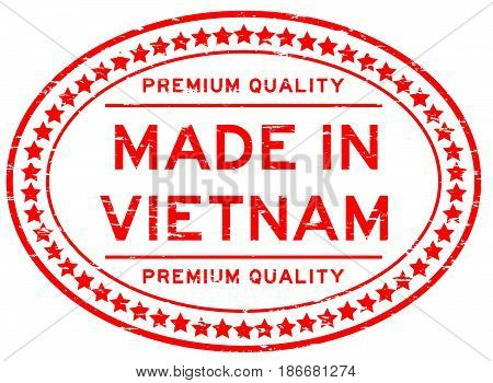 Grunge red premium quality made in Vietnam oval rubber seal stamp on white background