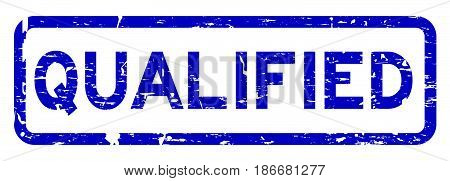 Grunge blue qualified square rubber seal stamp on white background