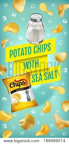 Potato chips ads. Vector realistic illustration with potato chips with sea salt. Vertical banner with product.