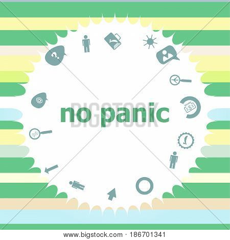 Text No Panic. Social Concept . Infographics Icon Set. Icons Of Maths, Graphs, Mail And So On.
