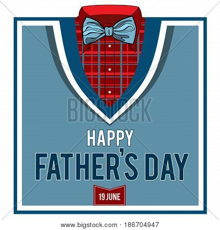 Greeting card for the day of the father. Illustration with a shirt in a box, a bow-tie, a jumper and suspenders.  Unique design for a poster, greeting card, advertising.Happy father's day.