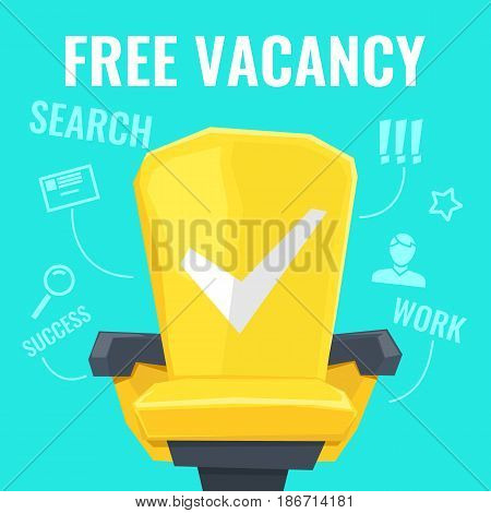 Vector illustration of a free vacancy with yellow chair worker and drawings search, human, magnifying glass and tick. Bright colorful poster in cartoon style on blue background