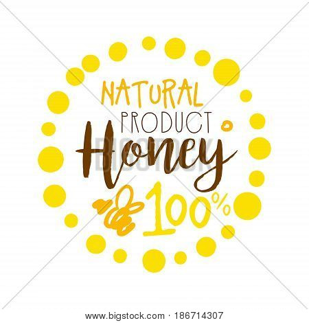 Honey natural product, 100 percent logo. Colorful hand drawn vector illustration for honey and apiary products