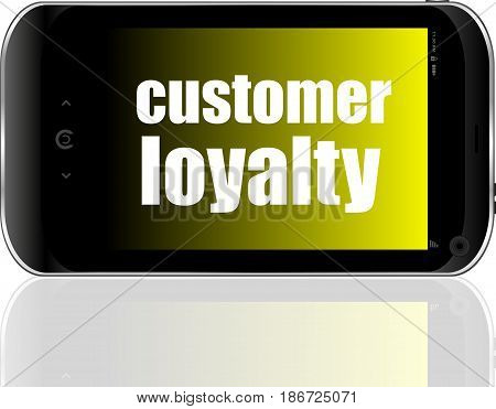 Advertising Concept. Smartphone With Text Customer Loyalty On Display