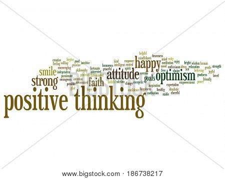 Concept, conceptual positive thinking, happy strong attitude abstract word cloud isolated on background. Collage of optimism smile, faith, courageous goals, goodness, happiness inspiration text