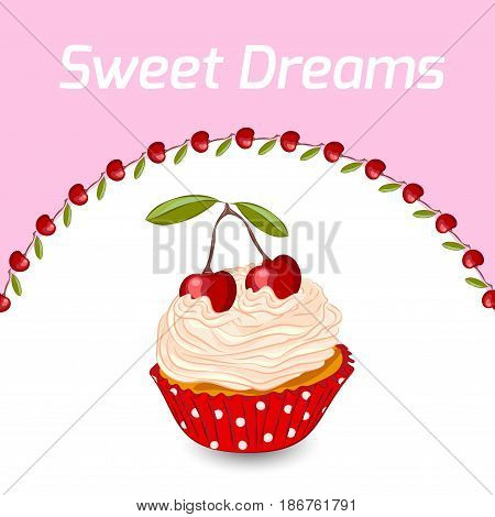 Cupcake with whipped cream and cherry. Vector birthday greeting card or invitation template. Sweet dreams concept.