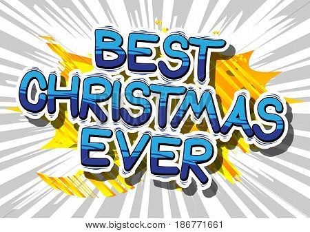 Best Christmas Ever - Comic book style word on abstract background.