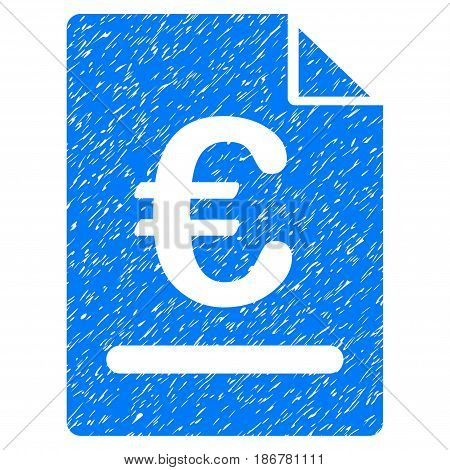 Grunge Euro Invoice icon with grunge design and scratched texture. Unclean vector blue pictogram for rubber seal stamp imitations and watermarks. Draft sticker symbol.