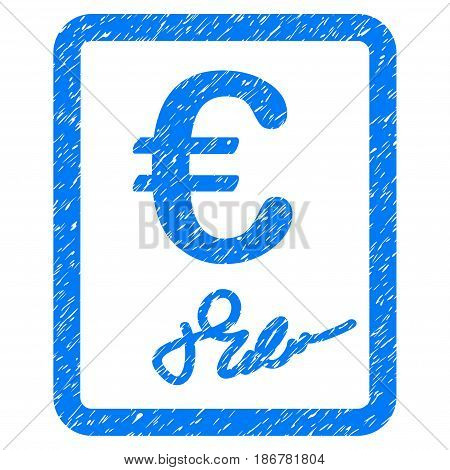 Grunge Euro Signed Contract icon with grunge design and unclean texture. Unclean vector blue pictogram for rubber seal stamp imitations and watermarks. Draft emblem symbol.
