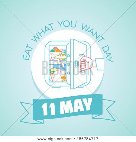 11 May Eat What You Want Day
