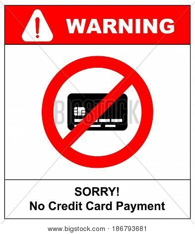 No credit card payment. Cash. Red prohibition sign. Stop symbol with text, Sorry, no credit card accepted, vector illustration for banner for public places