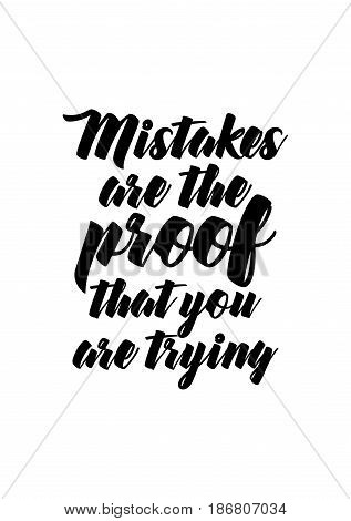 Handwritten lettering positive quote about love to valentines day. Mistakes are the proof that you are trying.