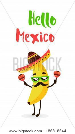 Funny cartoon banana in a Mexican hat and mustache. Hola amigo. Summer card. Flat style. Vector illustration.