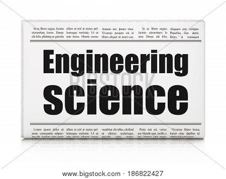 Science concept: newspaper headline Engineering Science on White background, 3D rendering