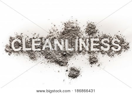 Word cleanliness as text in dirt ash dust filth as filthy garbage unclean dirty word concept background