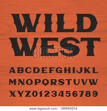 Wild west font. Vintage style alphabet. Letters and numbers on the wooden background. Retro vector typeface for labels, flyers, headlines, posters etc.