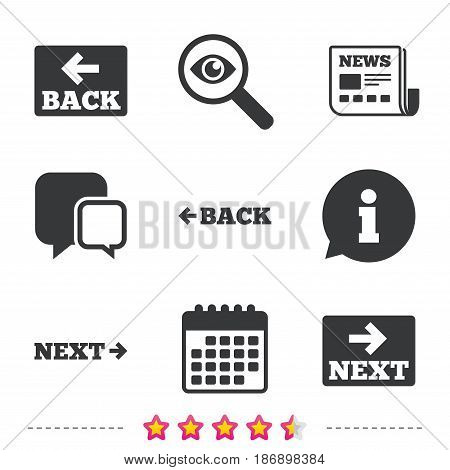 Back and next navigation signs. Arrow direction icons. Newspaper, information and calendar icons. Investigate magnifier, chat symbol. Vector