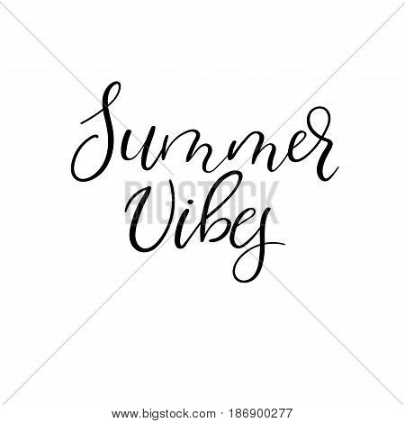 Summer Vibes Hand Lettering For Poster, Card, Photo Overlay. Calligraphy