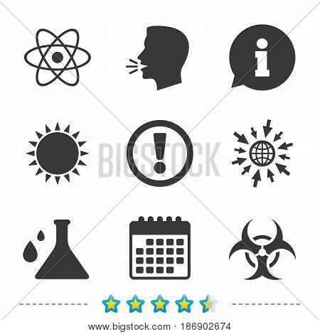 Attention and biohazard icons. Chemistry flask sign. Atom symbol. Information, go to web and calendar icons. Sun and loud speak symbol. Vector