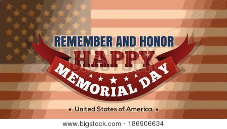 Memorial Day design. Remember and honor. Congratulatory inscription against the background of the USA flag. Vector illustration